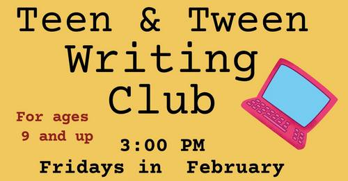 Post image for Teens & Tweens (ages 9-18) invited to enjoy and share writing – starts February 5th